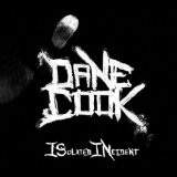 ISolated INcident Lyrics Dane Cook