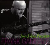 Best of Jazz and Rock Fusion Lyrics Frank Gambale