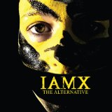 The Alternative Lyrics IAMX