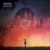 In Return Lyrics Odesza