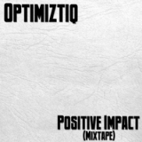 Positive Impact (Mixtape) Lyrics Optimiztiq