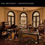 Orchestrion Lyrics Pat Metheny