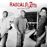 Still Feels Good Lyrics Rascal Flatts