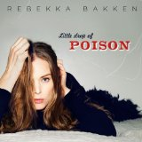 Little Drop of Poison Lyrics Rebekka Bakken