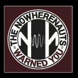 Warned You Lyrics The NowhereNauts