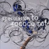 Speculation Lyrics To Rococo Rot