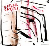 Desperate Living EP Lyrics Useless Eaters