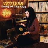Thing of the Past Lyrics Vetiver