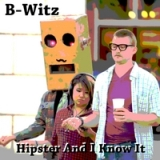 Hipster and I Know It (