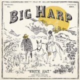 White Hat Lyrics Big Harp