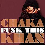 Funk This Lyrics Chaka Khan