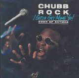 I Gotta Get Mine Yo Lyrics Chubb Rock