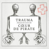 Trauma Lyrics Coeur De Pirate