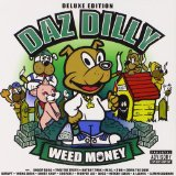 Weed Money Lyrics Daz Dilly