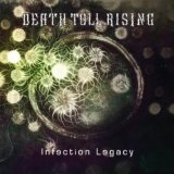 Infection Legacy Lyrics Death Toll Rising