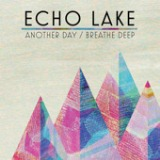 Another Day - Single Lyrics Echo Lake
