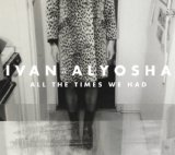 All the Times We Had Lyrics Ivan & Alyosha