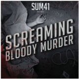 Screaming Bloody Murder Lyrics Sum 41