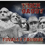 Finally Famous: Born A Thug Still A Thug Lyrics TRICK DADDY