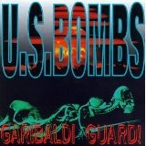 Garibaldi Guard! Lyrics U S Bombs