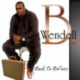 Back Ta Bid'ness Lyrics Wendell B