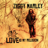 Love Is My Religion Lyrics Ziggy Marley