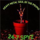 Heavy Metal Soul By The Pound Lyrics 24-7 Spyz