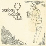 How We Are Lyrics Bombay Bicycle Club