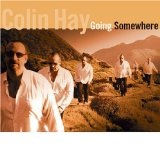 Going Somewhere Lyrics Colin Hay