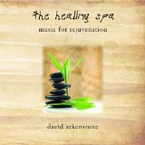 The Healing Spa: Music For Rejuvenation Lyrics David Arkenstone