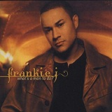 What's A Man To Do? Lyrics Frankie J