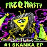 #1 Skanka EP Lyrics FreQ Nasty