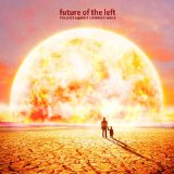 The Plot Against Common Sense Lyrics Future Of The Left