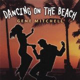 Dancing On the Beach Lyrics Gene Mitchell