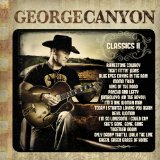 Classics II Lyrics George Canyon