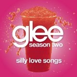 Silly Love Songs (Glee Cast Version) (Single) Lyrics Glee Cast