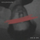 On & On (Single) Lyrics Goldhouse