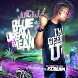 Blue Dream & Lean Lyrics Juicy J