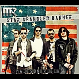 The Star Spangled Banner Lyrics Madison Rising