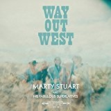 Way out West Lyrics Marty Stuart