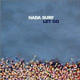 Let Go Lyrics Nada Surf