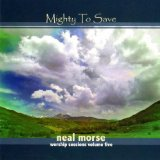 Mighty To Save Lyrics Neal Morse