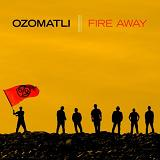 Fire Away Lyrics Ozomatli