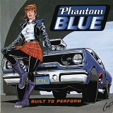 Built To Perform Lyrics Phantom Blue