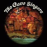 Welcome Joy Lyrics The Cave Singers