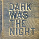Dark Was The Night Lyrics The Decemberists