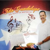 Mi Receta Musical Lyrics Tito Guadalupe