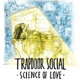 Science of Love Lyrics Trapdoor Social
