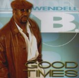 Good Times Lyrics Wendell B