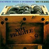 Not Fragile Lyrics Bachman-Turner Overdrive